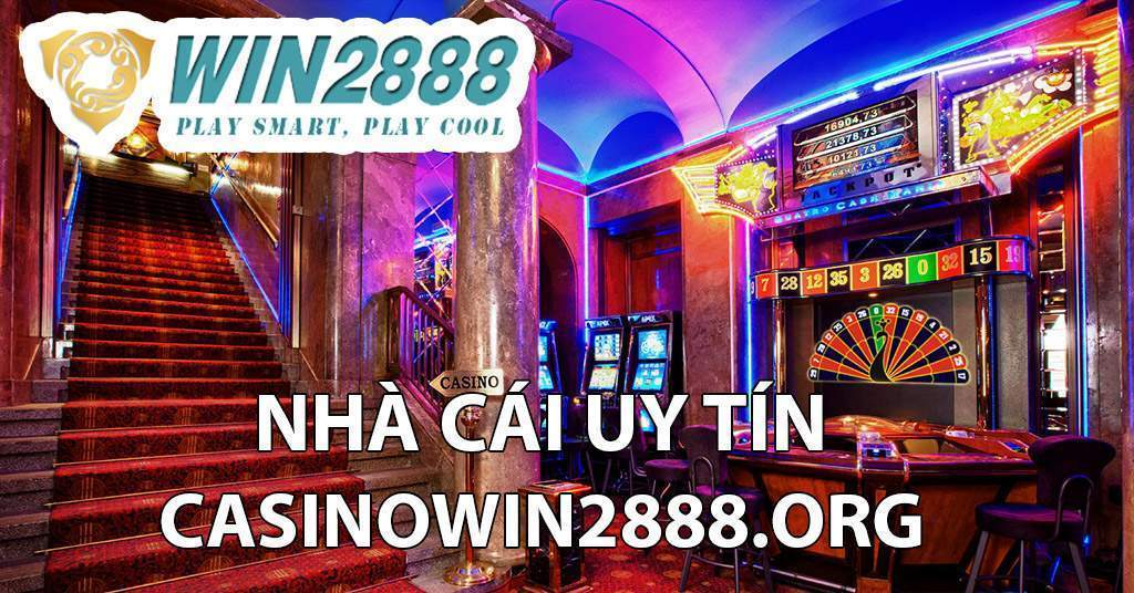 Casino uy tín Win2888